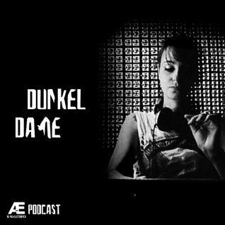 A-E_Podcast Presents Dunkel Dame [A-E_P 016]