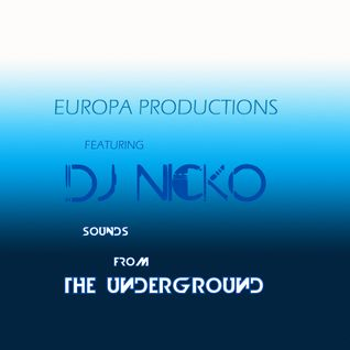 "Europa Productions Feat. DJ Nicko: ""Sounds From The Underground"""