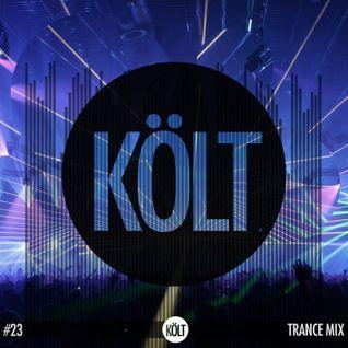 KÖLT Trance Mix | #23