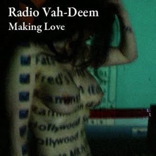 Radio Vah-Deem - Making love...