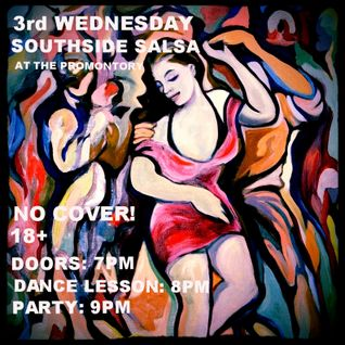 3rd WEDNESDAY SOUTHSIDE SALSA AT THE PROMONTORY (Begins January 21, 2015)