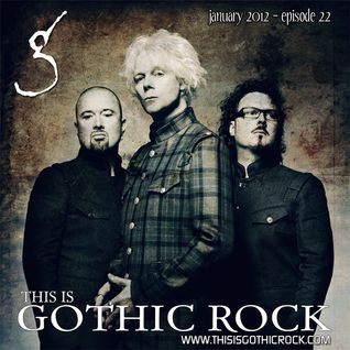 THIS IS GOTHIC ROCK episode 22 - January 2012