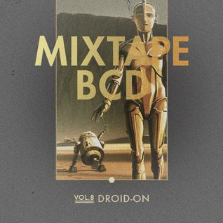 MIXTAPE_BCD >> vol.8: Droid-On