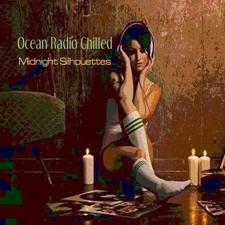 "Ocean Radio Chilled ""Midnight Silhouettes"" (11-8-15)"