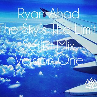"Ryan Ahad   ""The Sky's The Limit"" Hour House/Electro Mix Version 1"