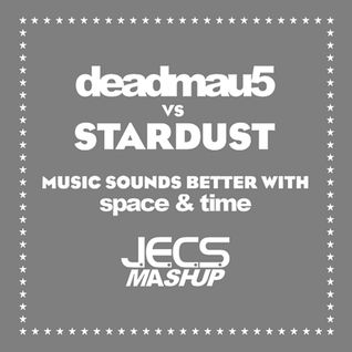 Music Sounds Better With Space & Time [JECS Mashup Trax]