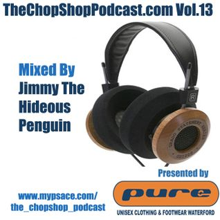 Jimmy Penguin presents D Chop Shop Podcast Vol.13