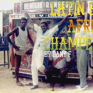 """Latin Sur África Champeta"" 03 radio show by Dany F"