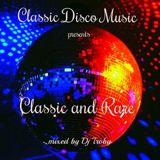 "Classic Disco Music presents Classic & Rare ""The Mix"" by Dj Troby"