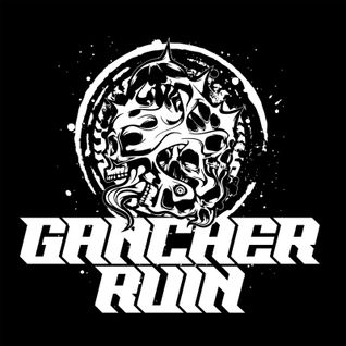 Tribute to Gancher & Ruin