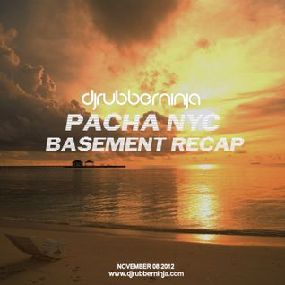 Pacha NYC Basement Recap - November 8th 2012