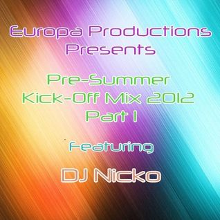 Pre-Summer Kick-Off Mix 2012 Part 1