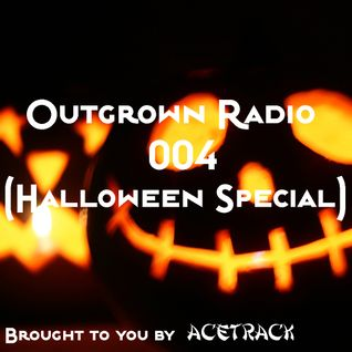 Outgrown Radio 004 (Halloween Special)