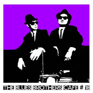 The Blues Brothers Café # 18 Marlena Shaw/Kool and Together/Nina Simone/Little Beaver/Bill Withers