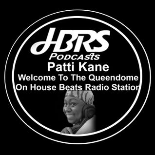 Patti Kane Presents Welcome To The Queendome Live On HBRS 16-10-16 http://housebeatsradiostation.com