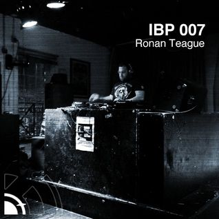 IBP 007 - RONAN TEAGUE [www.Intransikbeats.com]