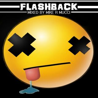 FLASHBACK (mixed by mike r mucci)
