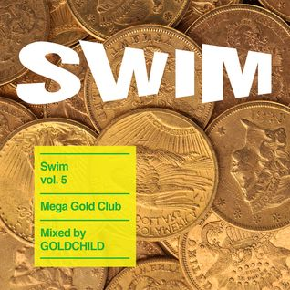 Swim vol. 5 - Mage Gold Club mixed by GOLD CHILD