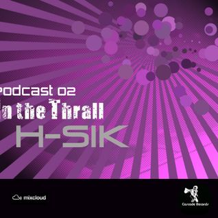 Cascade Records presents In the Thrall by H-SIK