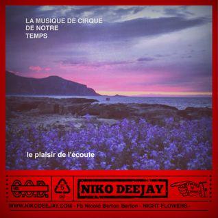 NIKO DEEJAY Live Session - La musique de cirque de notre temps - Le plaisir de l'écoute 1