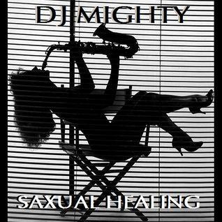 DJ Mighty - Saxual Healing