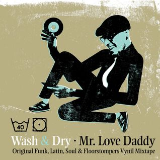 "Mr. Love Daddy ""Wash & Dry "" Mixtape"