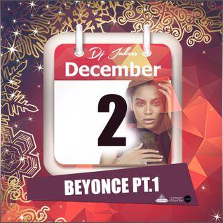 Jukess' Advent Calendar - 2nd December: Beyoncé Pt.1