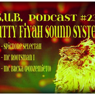 S.U.B. Podcast #23 Natty Fiyah Sound System (Tetovo/Macedonia)