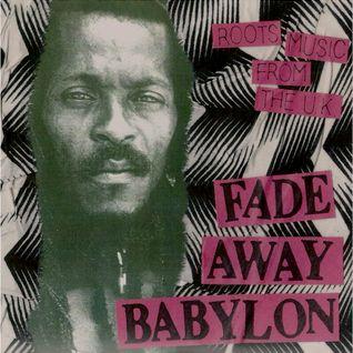 FADE AWAY BABYLON