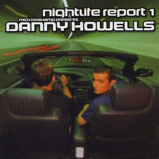 Nightlife Report 1; Mick Boskamp presents Danny Howells