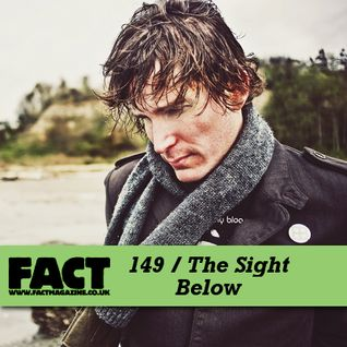 FACT Mix 149: The Sight Below
