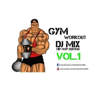 Gym Workout Mix - Hip Hop Edition Vol.1