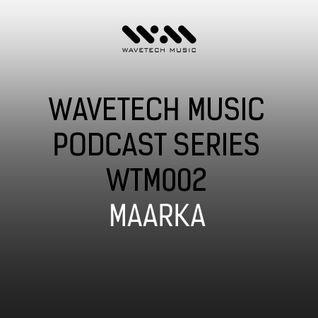 Wavetech Music. Podcast Series - [WTM002 - Maarka]