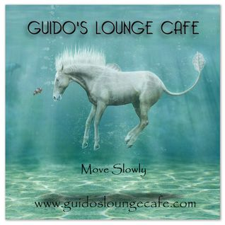 Guido's Lounge Cafe Broadcast 0242 Move Slowly (20161021)