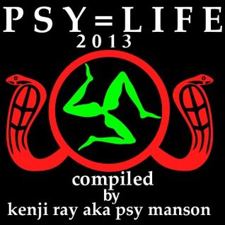 2013 PSY=LIFE (compiled mix by kenji ray aka psy manson)