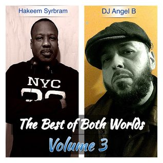 The Best of Both Worlds: Hakeem Syrbram & DJ Angel B