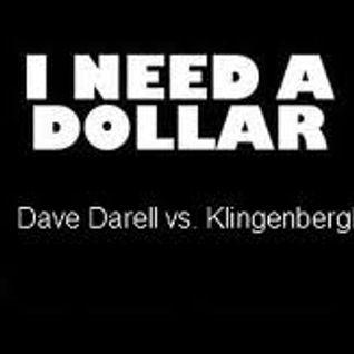 Dave Darell vs Klingenberg I Need A Dollar (Original Mix)