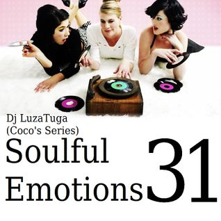 "Dj LuzaTuga ""Soulful Emotions #31"" (Coco's Series)"