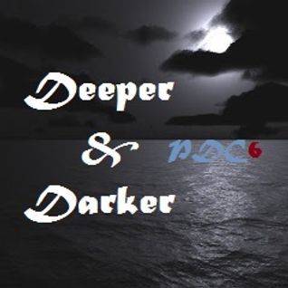 DEEPER & DARKER (PODCAST6)
