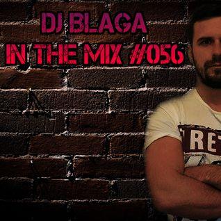 DJ Blaga In The Mix #056