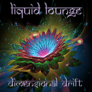 Liquid Lounge - Dimensional Drift... (My Favorite Things radio show *Exclusive Mix* 27th Nov 2013)