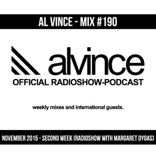 Al Vince - Mix #190 - November 2015 - Second Week (Radioshow with Margaret Dygas) (Only Live Session
