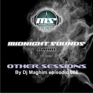 The MidNight Sounds Radio pres. Other Sessions by Dj Maghim episodio 008