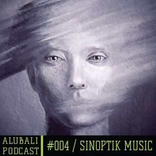 Alubali Podcast #004 - Sinoptik Music