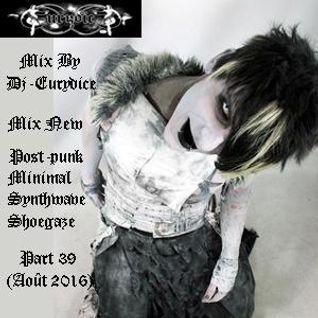 Mix New Post-Punk, Minimal, Synthwave, Shoegaze (Part 39) By Dj-Eurydice (Août 2016)