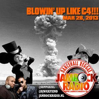 JAMROCK RADIO MAR 28, 2013: BLOWIN' UP LIKE C4!!!