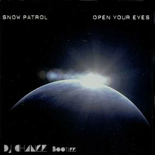 "Snow Patrol - ""Open Your Eyes"" DJ CHANGE BOOTLEG"