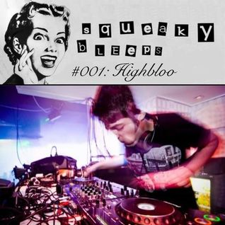 Highbloo - Squeaky Bleeps #001