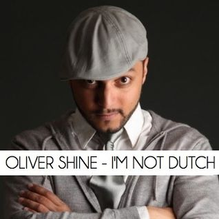Oliver Shine - I'm Not Dutch