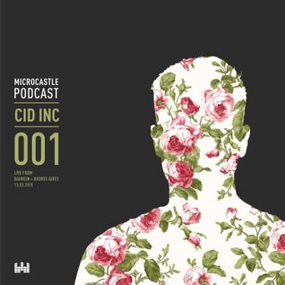 microcastle podcast 001 - Cid Inc live from Bahrein, Buenos Aires 13.03.2015